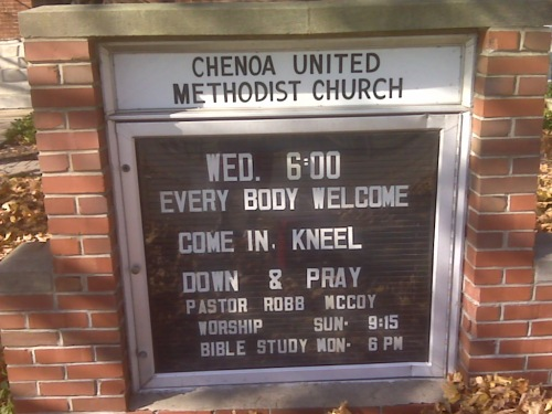 """And the sign said, 'Everybody welcome.  Come in, kneel down, and pray'"""