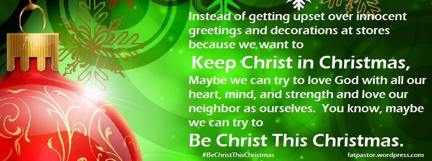 be Christ this Christmas | The Fat Pastor